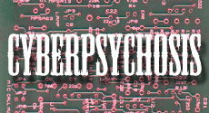 Cyberpsychosis